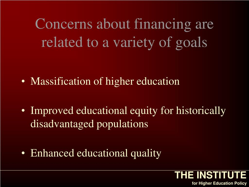 Concerns about financing are related to a variety of goals