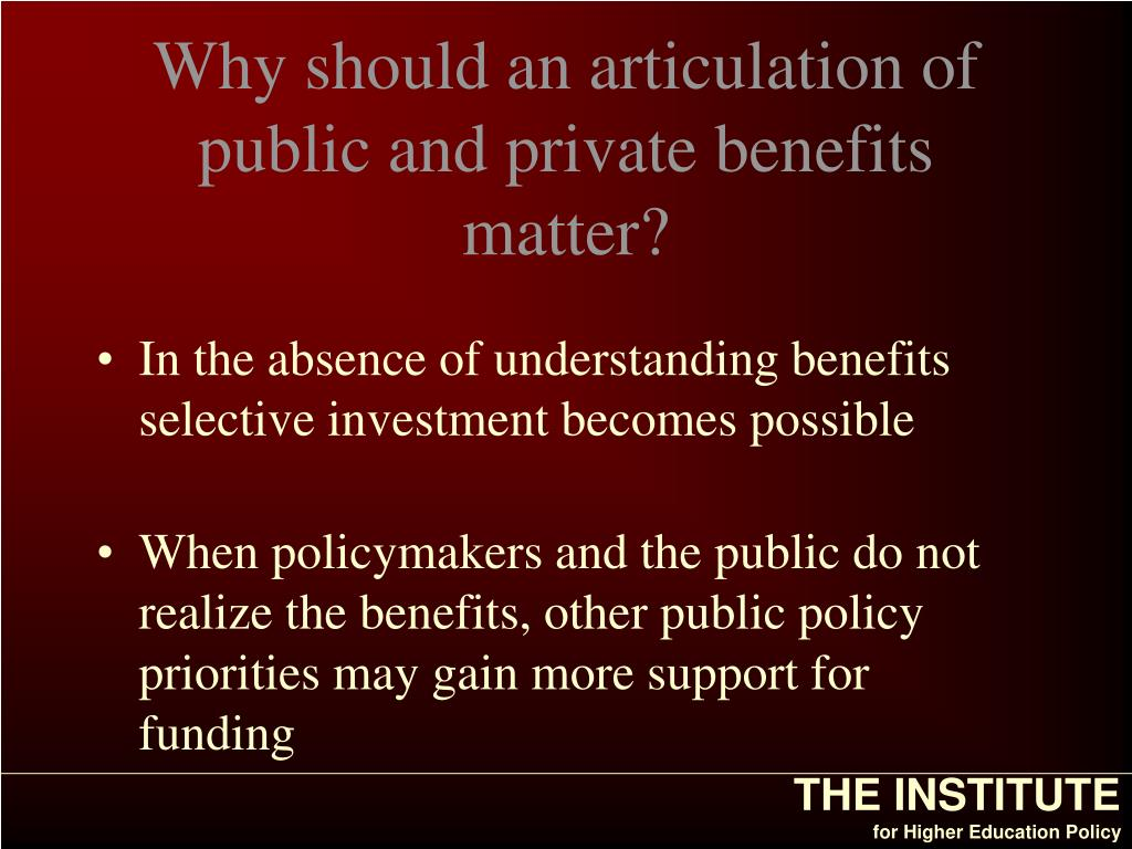Why should an articulation of public and private benefits matter?