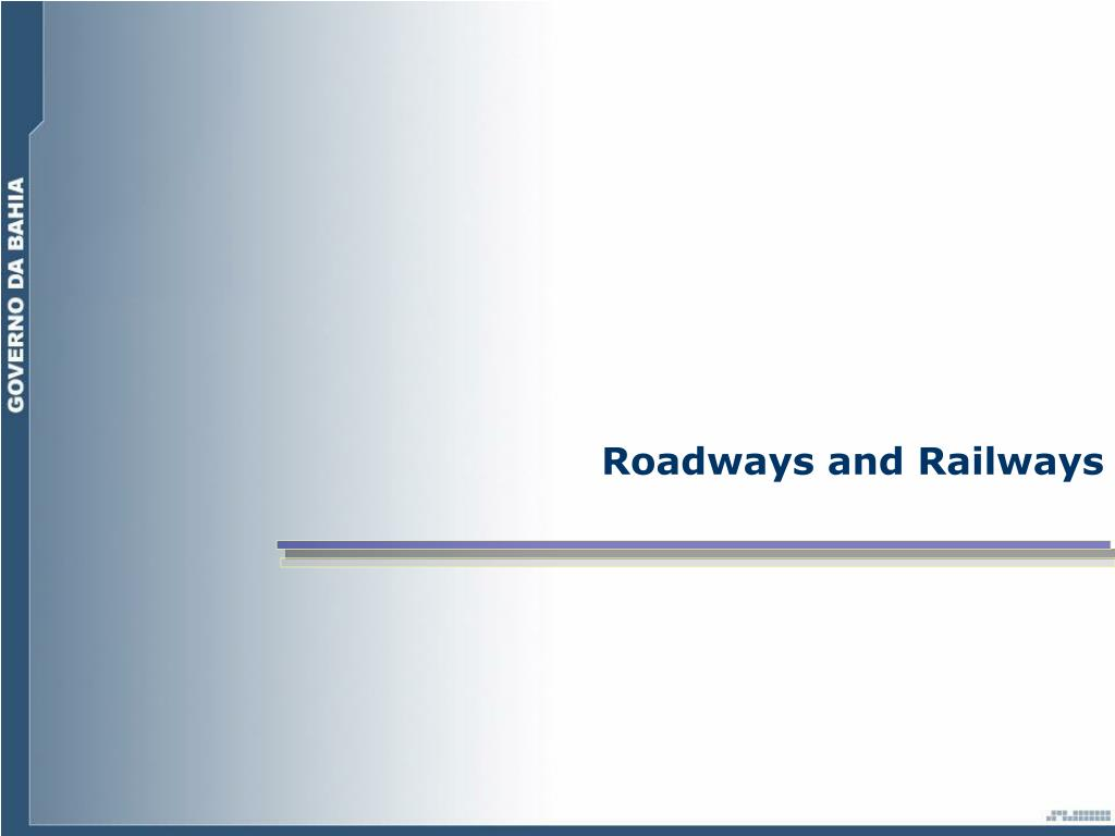 Roadways and Railways
