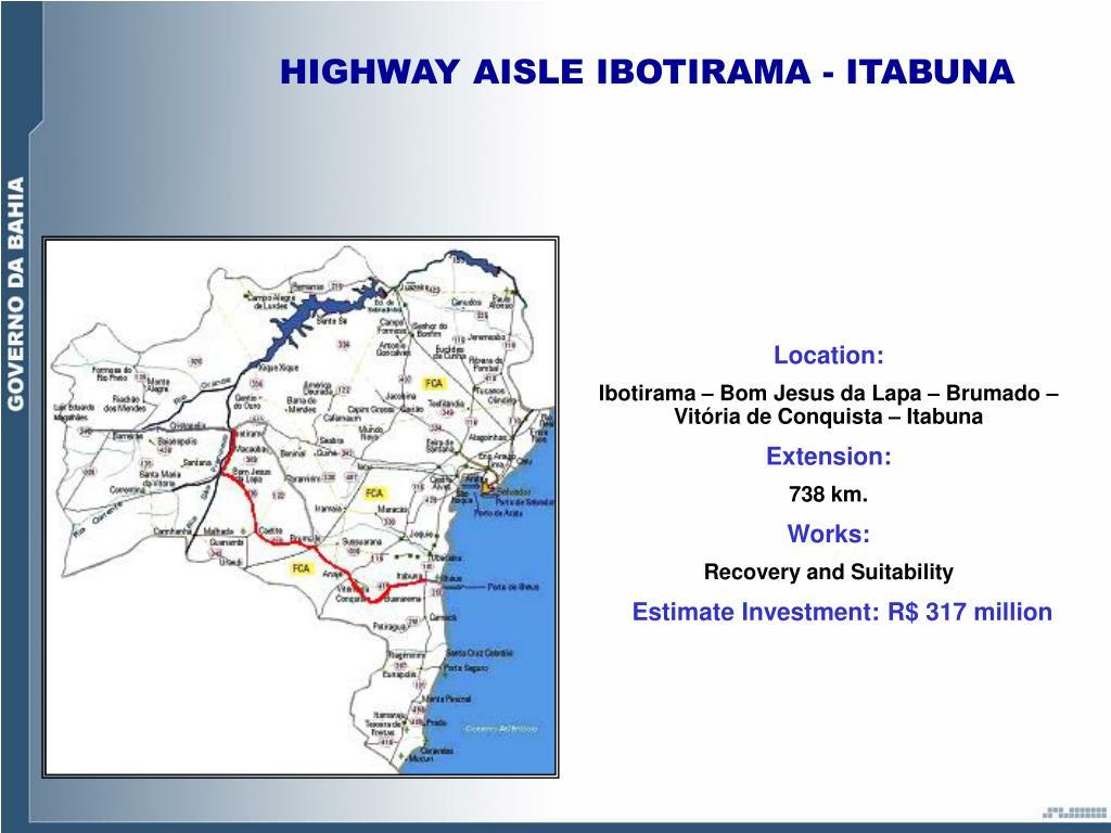 HIGHWAY AISLE IBOTIRAMA - ITABUNA