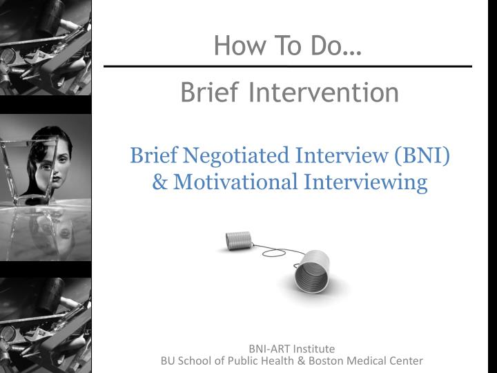 Brief intervention brief negotiated interview bni motivational interviewing