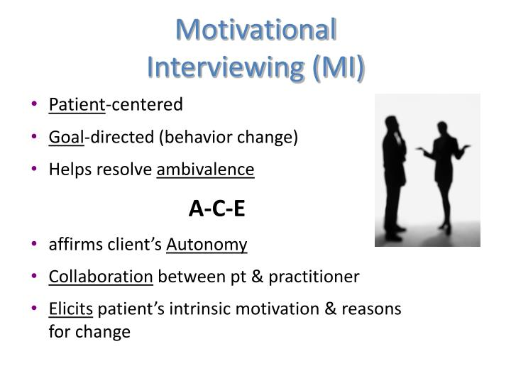 Motivational Interviewing (MI)