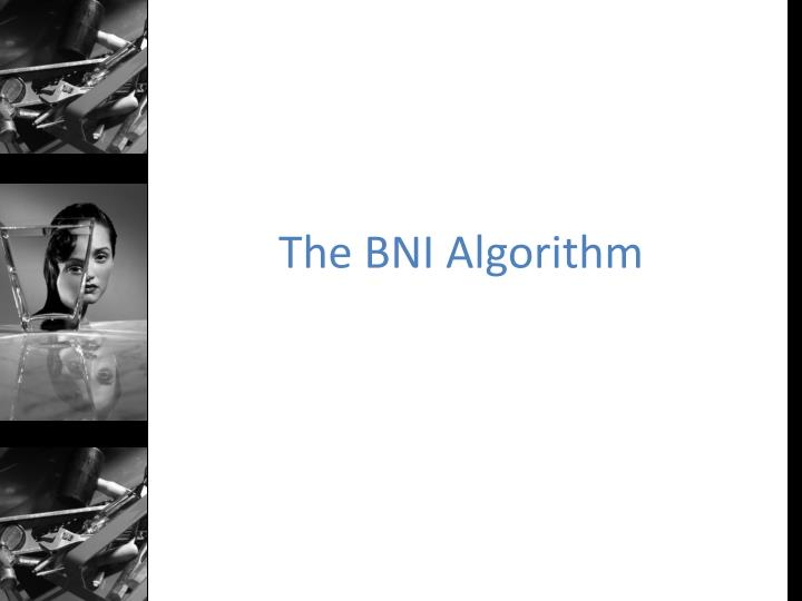 The BNI Algorithm