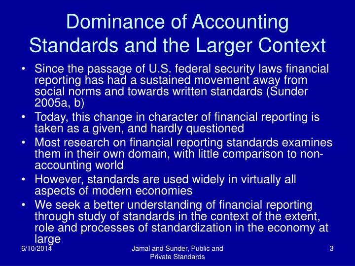 Dominance of accounting standards and the larger context
