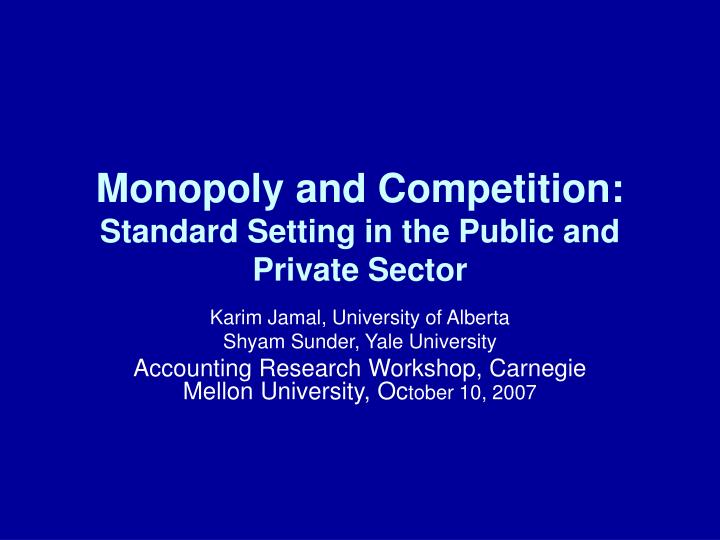 Monopoly and competition standard setting in the public and private sector
