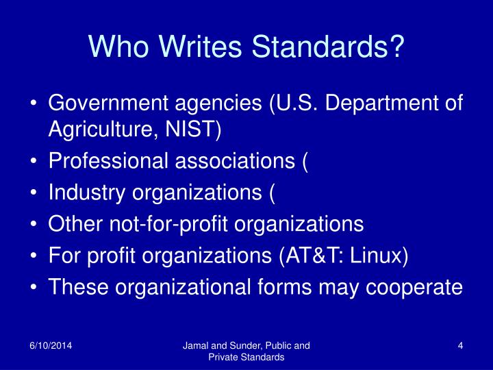 Who Writes Standards?