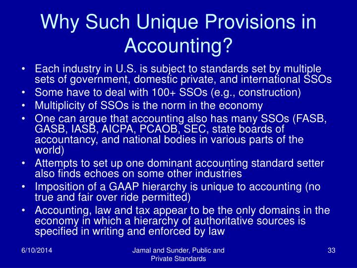 Why Such Unique Provisions in Accounting?