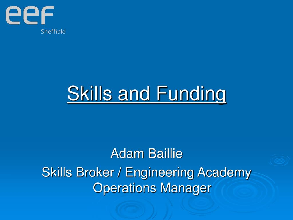 Skills and Funding