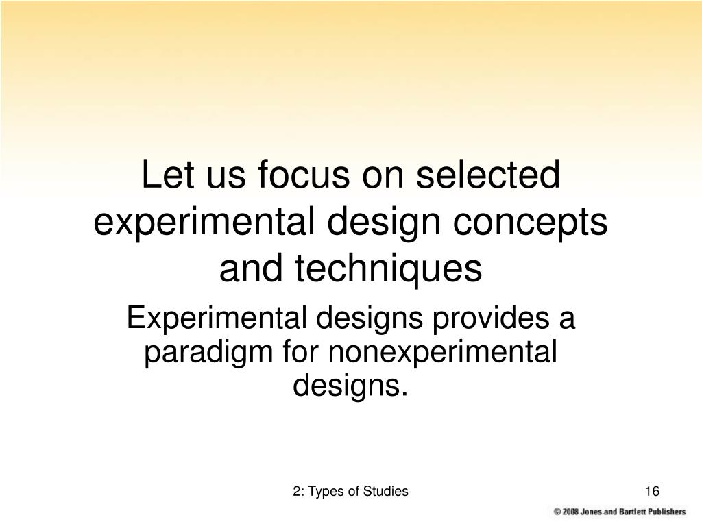 Let us focus on selected experimental design concepts and techniques