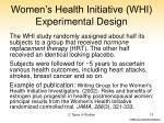 women s health initiative whi experimental design