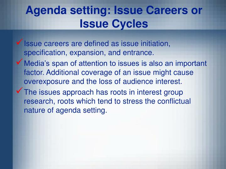 Agenda setting: Issue Careers or Issue Cycles