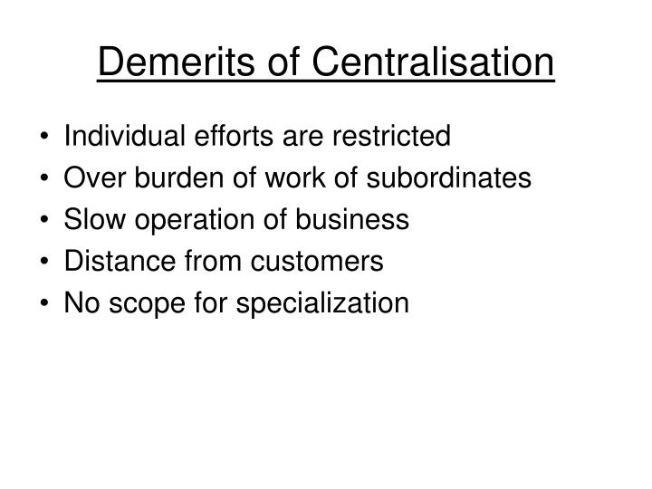 Demerits of Centralisation