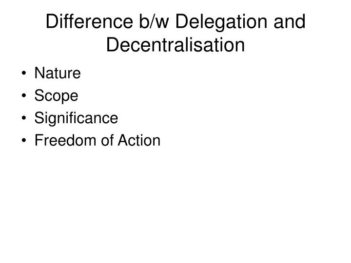 Difference b/w Delegation and Decentralisation