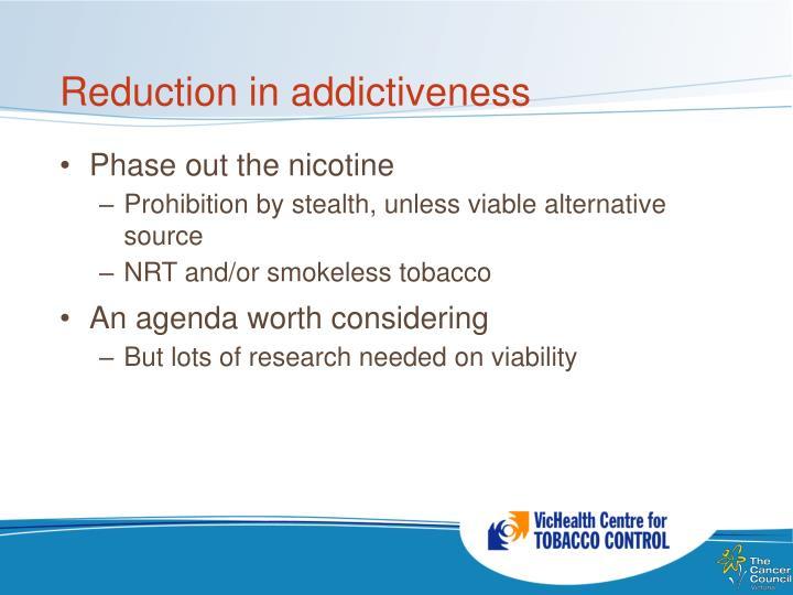 Reduction in addictiveness