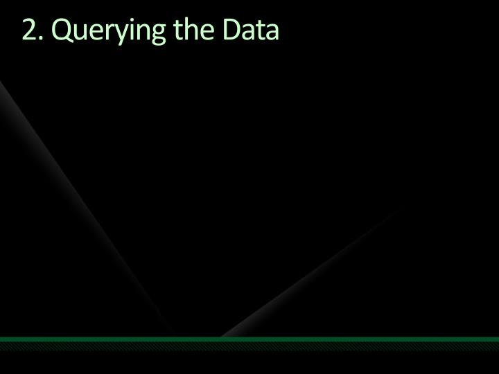 2. Querying the Data