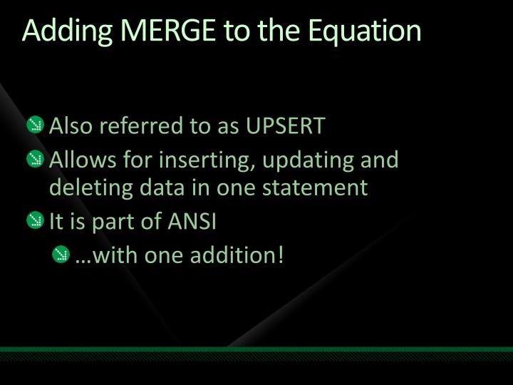 Adding MERGE to the