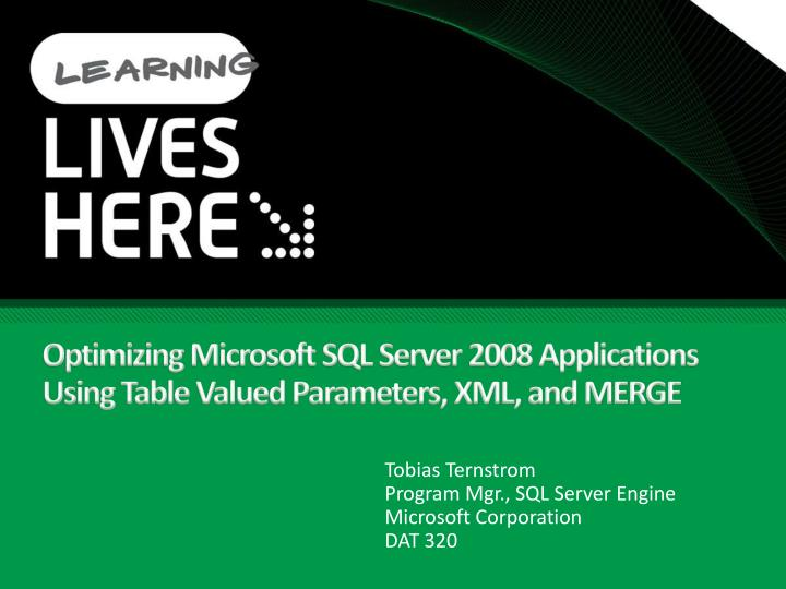 Optimizing microsoft sql server 2008 applications using table valued parameters xml and merge
