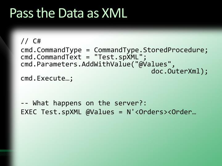 Pass the Data as XML