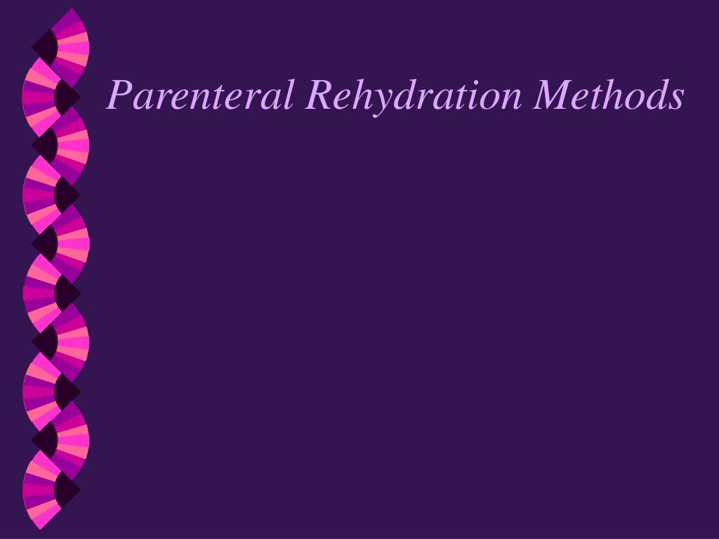 Parenteral Rehydration Methods