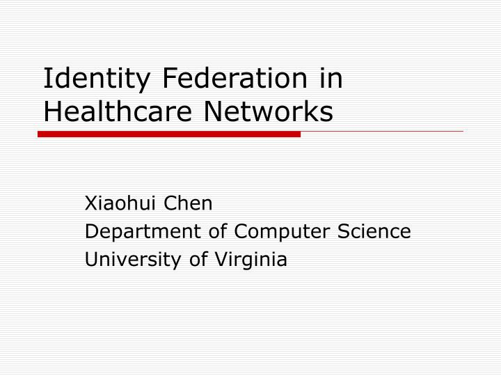 Identity federation in healthcare networks l.jpg