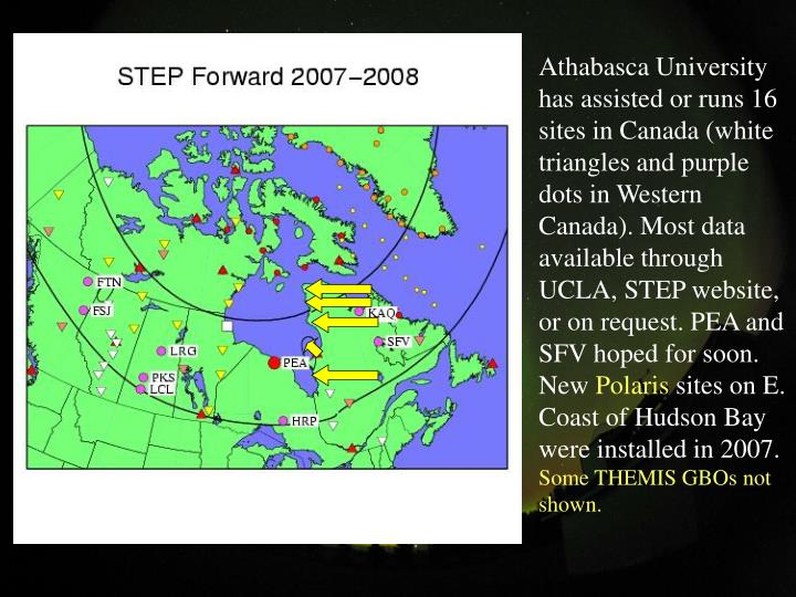 Athabasca University has assisted or runs 16 sites in Canada (white triangles and purple dots in Western Canada). Most data available through UCLA, STEP website, or on request. PEA and SFV hoped for soon. New