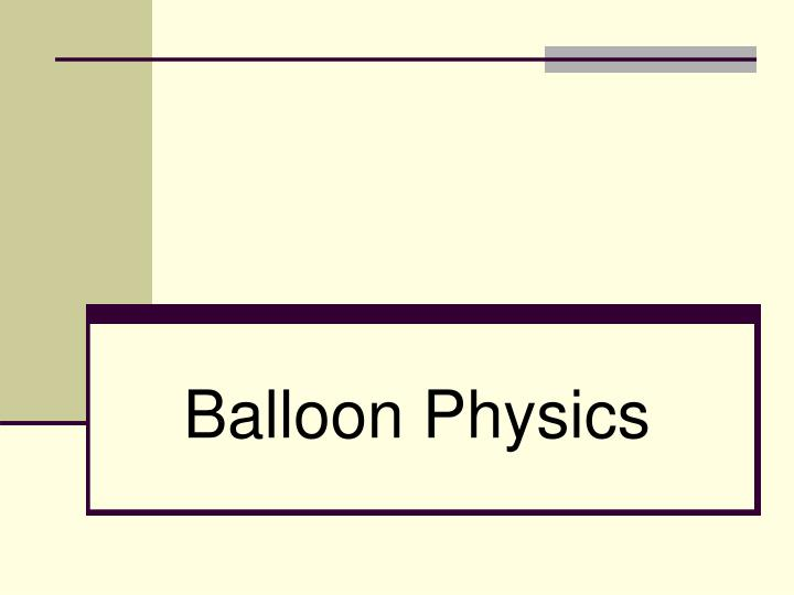 Balloon Physics