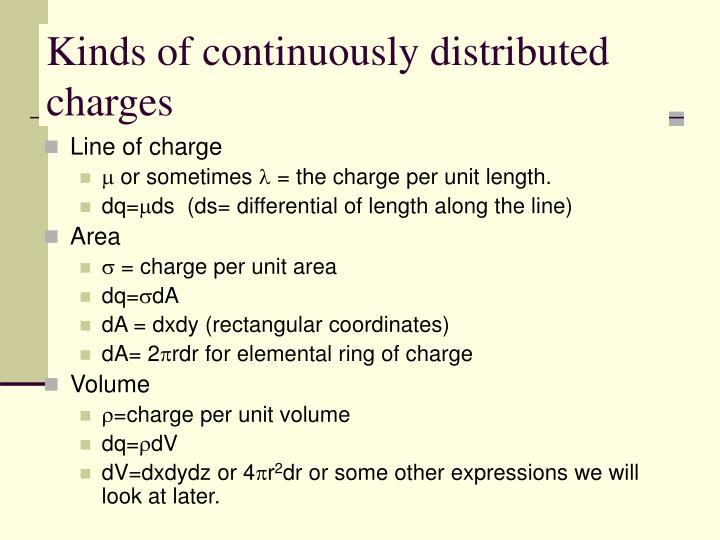 Kinds of continuously distributed charges