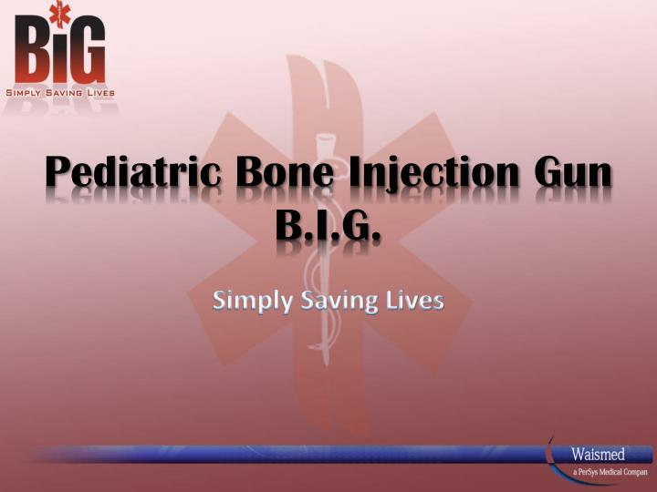 Pediatric bone injection gun b i g