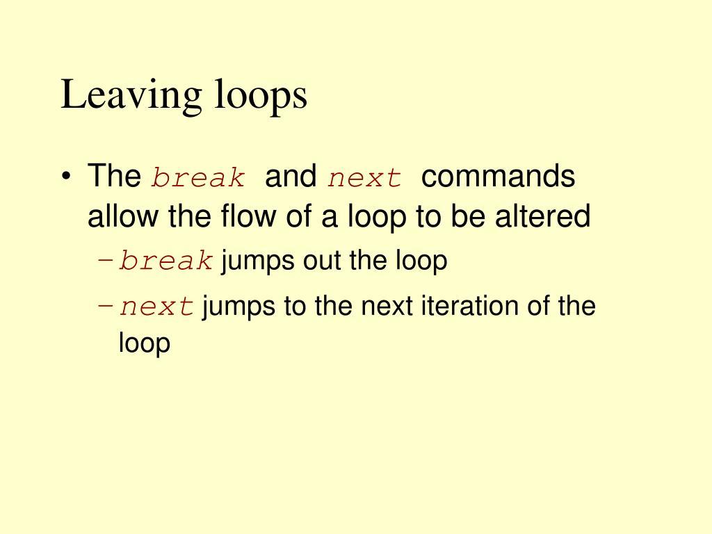 Leaving loops