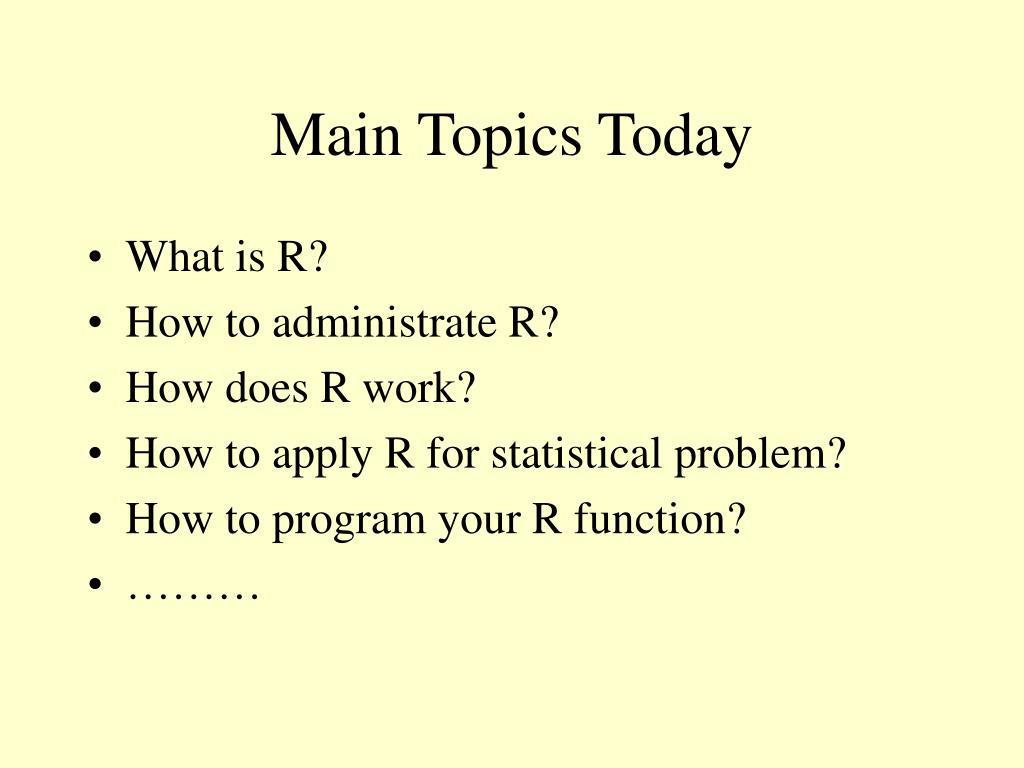 Main Topics Today