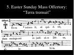 5 easter sunday mass offertory terra tremuit