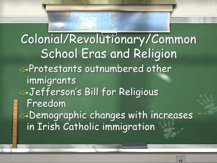 Colonial/Revolutionary/Common School Eras and Religion