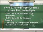 colonial revolutionary common school eras and religion