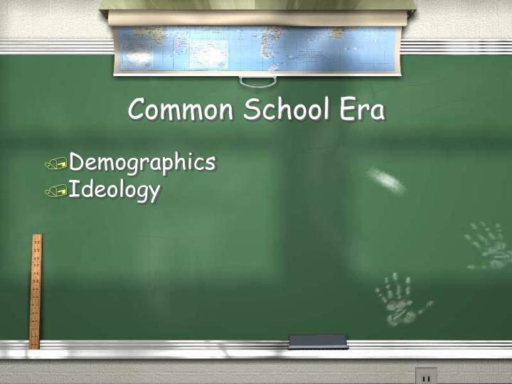 Common School Era