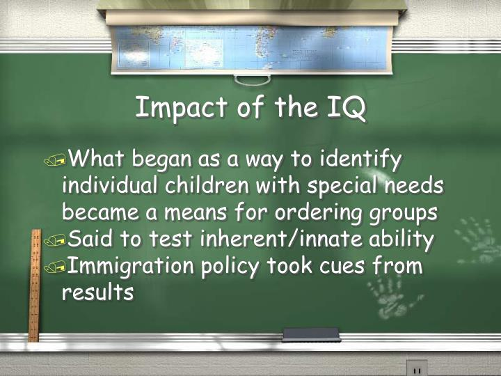 Impact of the IQ