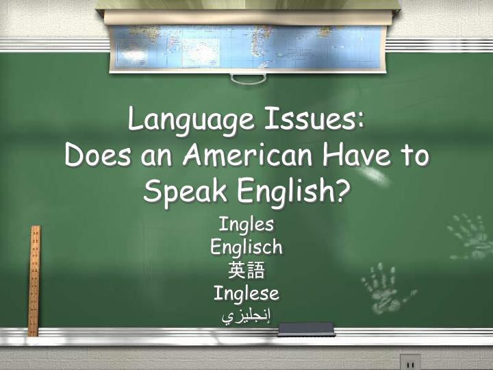 Language Issues: