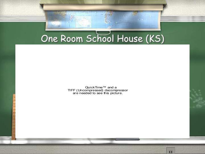 One Room School House (KS)