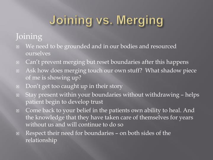 Joining vs. Merging