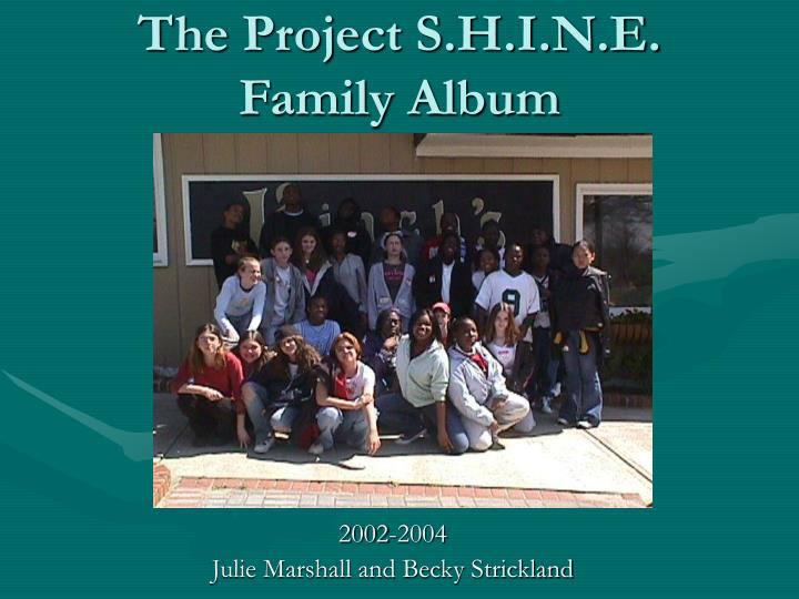 The Project S.H.I.N.E.
