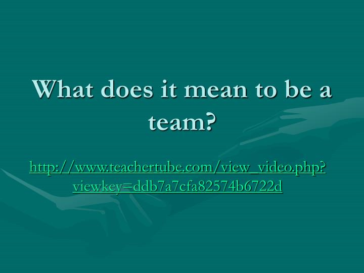 What does it mean to be a team?