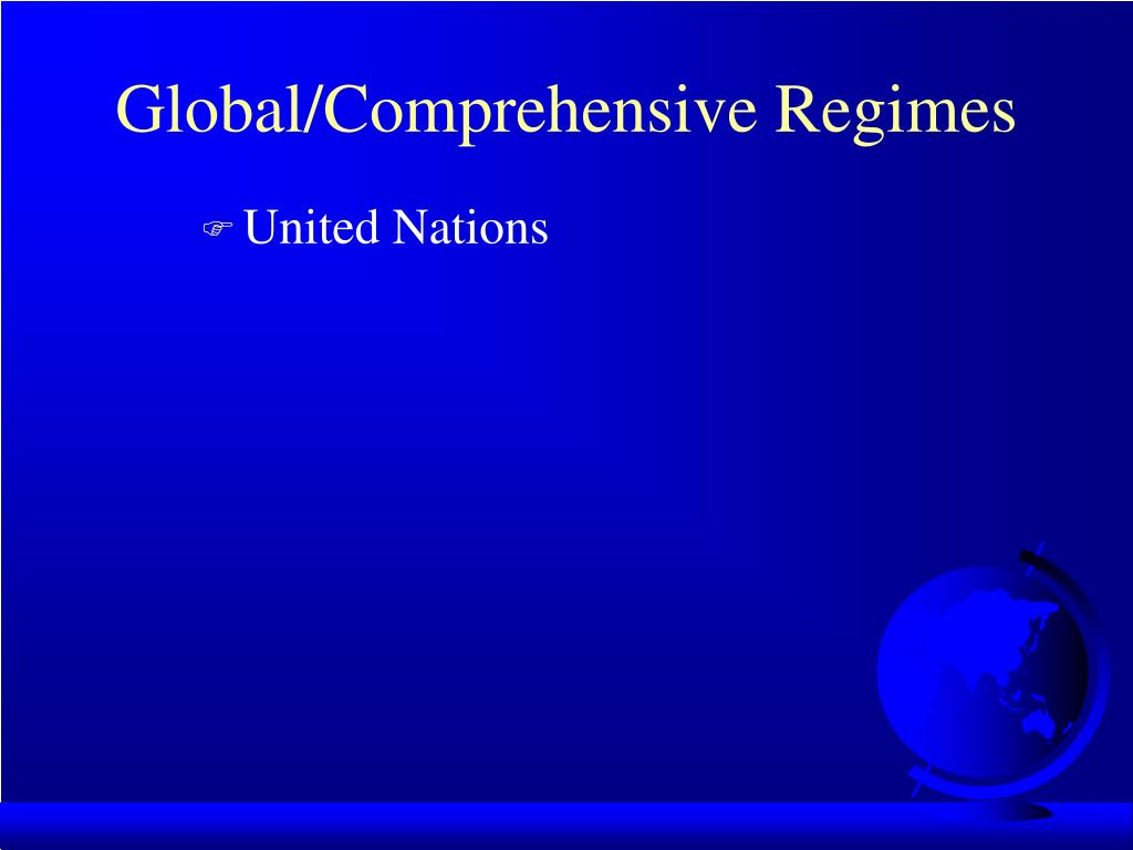 Global/Comprehensive Regimes