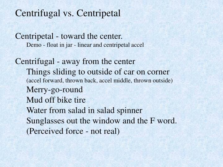 Centrifugal vs. Centripetal