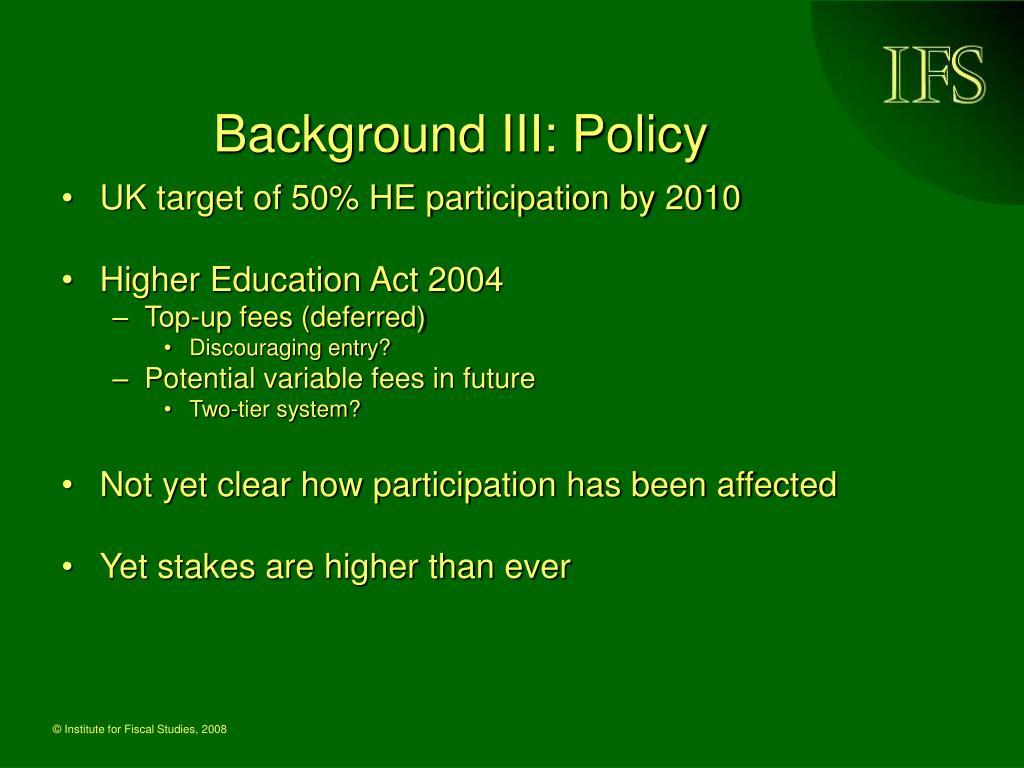 Background III: Policy