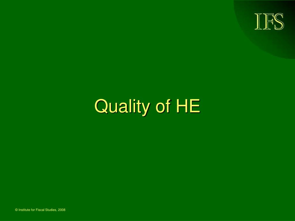 Quality of HE