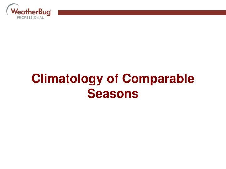 Climatology of Comparable Seasons