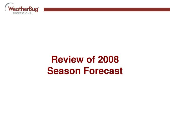 Review of 2008 season forecast