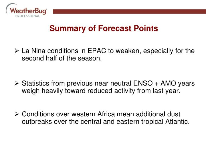 La Nina conditions in EPAC to weaken, especially for the second half of the season.