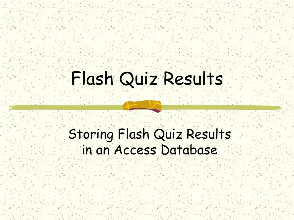 Flash Quiz Results