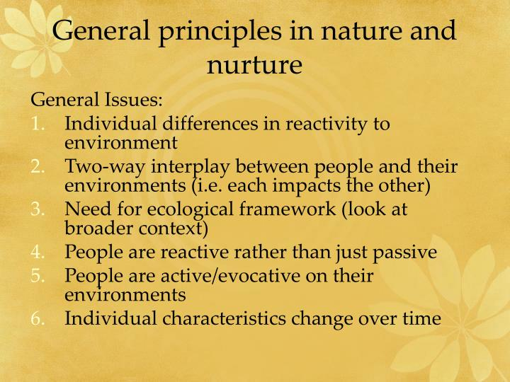 General principles in nature and nurture