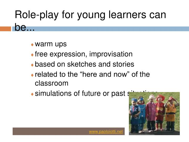 Role-play for young learners can be...